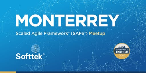 Monterrey Scaled Agile Framework® (SAFe®) Meetup
