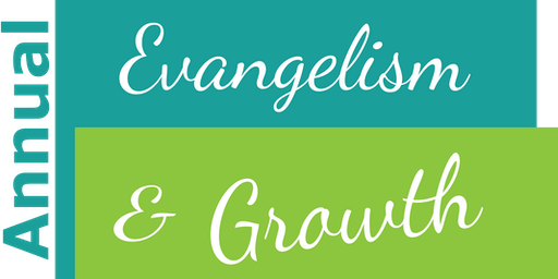 2nd Annual Evangelism & Growth Conference