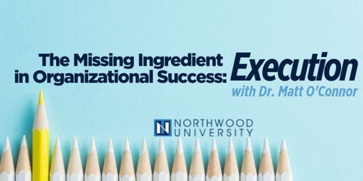 Lunch & Learn: The Missing Ingredient in Organizational Success: Execution