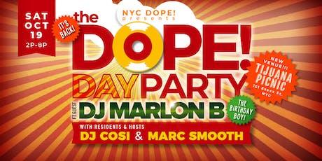 The Dope! Day Party w/ DJ Cosi, Marc Smooth & DJ Marlon B tickets