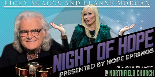 Night of Hope Benefit Concert with Ricky Skaggs & Leanne Morgan