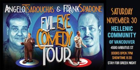Evil Eye Comedy Tour w/Angelo Tsarouchas & Frank Spadone tickets