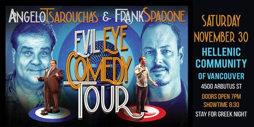 Evil Eye Comedy Tour w/Angelo Tsarouchas & Frank Spadone
