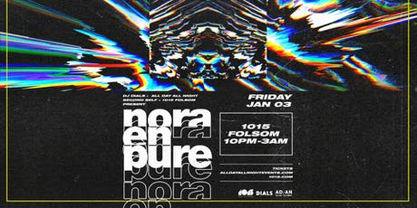 NORA EN PURE  at 1015 FOLSOM tickets