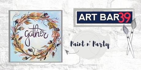 Paint & Sip | ART BAR 39 | Public Event | Gather Wreath tickets