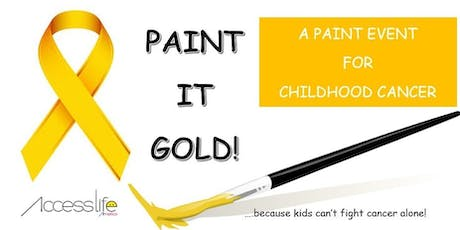 Paint it Gold! -- A paint fundraising event for childhood cancer  tickets