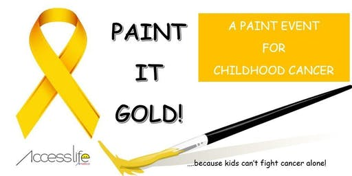 Paint it Gold! -- A paint fundraising event for childhood cancer