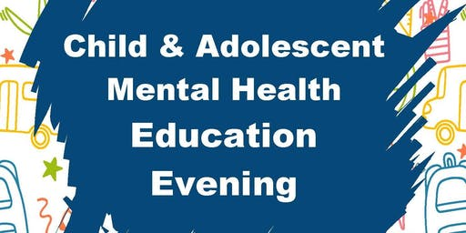 Child & Adolescent Mental Health Education Evening