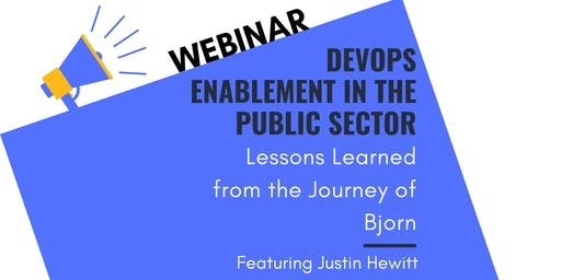 Webinar | DevOps Enablement in the Public Service: Lessons Learned from the Journey of Bjorn