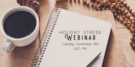 Holiday Stress Webinar tickets