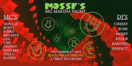 Mossy's Big Halloween Makina Night tickets