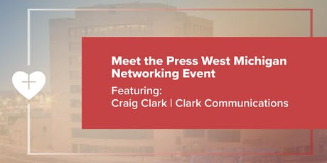 Meet the Press | West Michigan Networking Event tickets