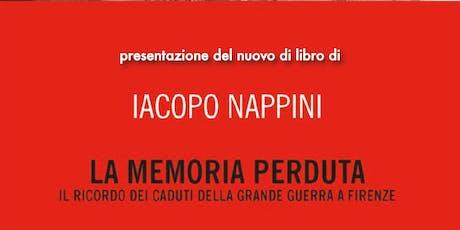 """Presentazione di Iacopo Nappini: """"La memoria perduta"""" biglietti"""