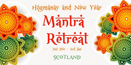 Hogmanay and New Year Mantra Retreat in Scotland tickets