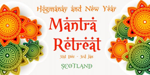 Hogmanay and New Year Mantra Retreat in Scotland