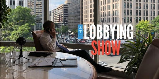 The Lobbying Show - Live Podcast Recording + Lunch