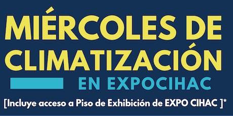 Miercoles de Climatización en Expo CIHAC con AMERIC boletos