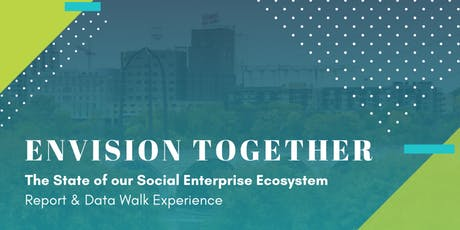Envision Together: The State of our Social Enterprise Ecosystem tickets