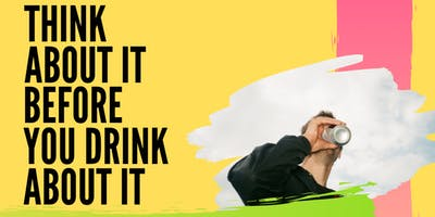 Think About it Before You Drink About it