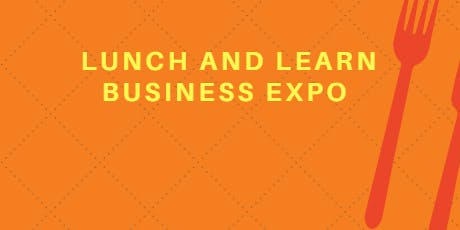 Lunch and Learn Business Expo tickets