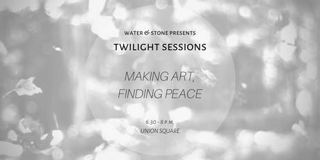 Twilight Sessions: Art in the Healing Process tickets
