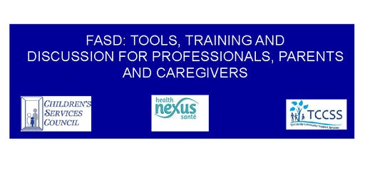 FASD:  Tools, Training & Discussion for Professionals, Parents & Caregivers