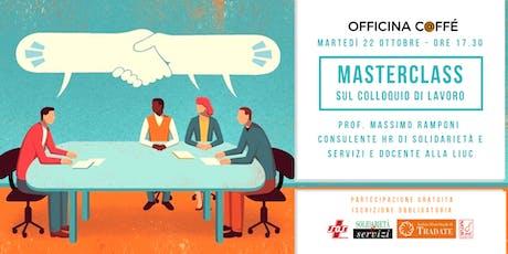 Masterclass gratuita sul colloquio di lavoro biglietti