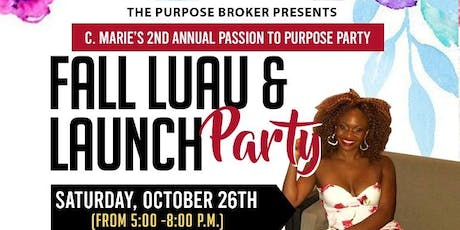 C. Marie's 2nd Annual Passion to Purpose Party! Fall Luau & Launch! tickets