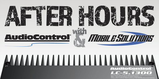 After Hours with AudioControl & Mobile Solutions