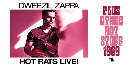 """Dweezil Zappa """"Hot Rats Live! + Other Hot Stuff 1969"""" tickets"""