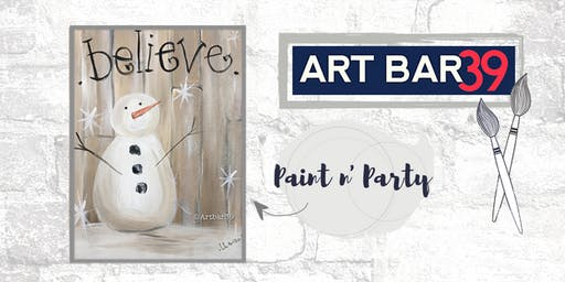 Paint & Sip | ART BAR 39 | Public Event | Believe Snowman