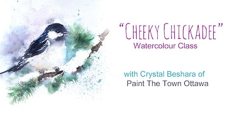 Cheeky Chickadee Watercolour with Crystal Beshara tickets