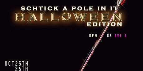 Schtick A Pole In It: Halloween Edition tickets