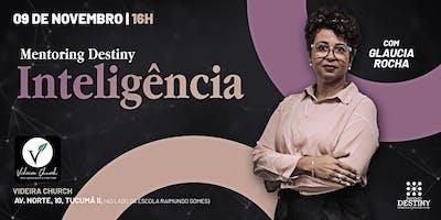 MENTORING DESTINY DE INTELIGÊNCIA - com Glaucia Rocha