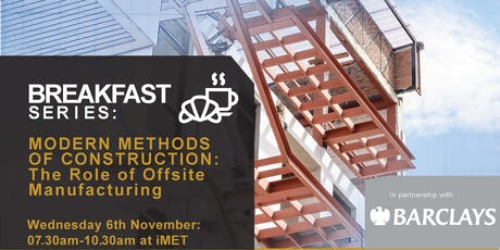 iMET Breakfast Series: MMC: The Role of Offsite Manufacturing tickets