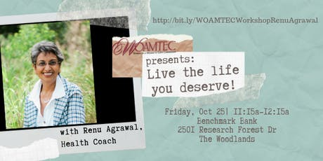 WOAMTEC Workshop - Live the Life You Deserve with Renu Agrawal tickets