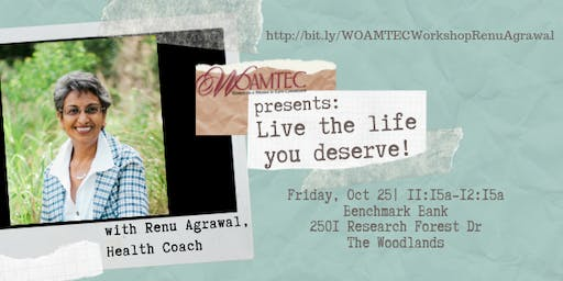 WOAMTEC Workshop - Live the Life You Deserve with Renu Agrawal
