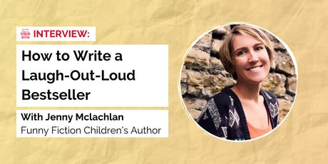 How to Write a Laugh-Out-Loud Bestseller w/ Funny Fiction Author Jenny Mclachlan tickets