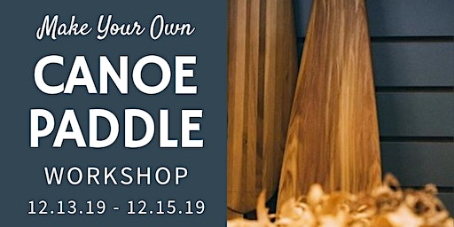 Make Your Own Canoe Paddle Workshop