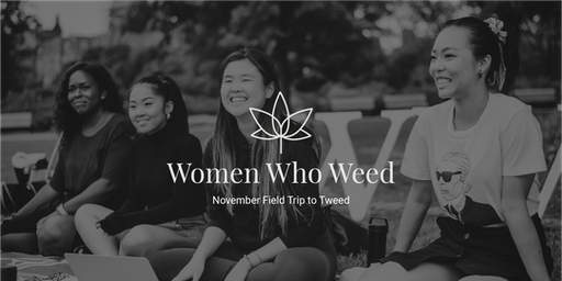 Field Trip to Tweed with Women Who Weed