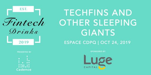 FINTECH DRINKS - Techfins and other sleeping giants