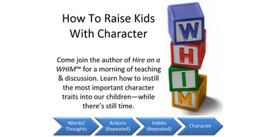 How To Raise Kids With Character