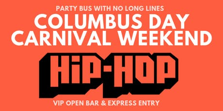CARNIVAL & COLUMBUS DAY Weekend * All Included Hip Hop Nightclub Party tickets