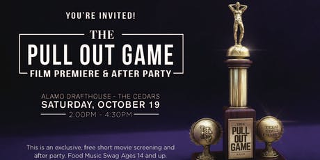Pull Out Game Film Premiere and After Party tickets