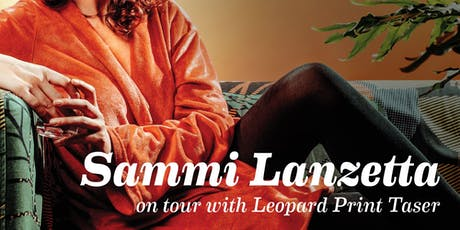 SAMMI LANZETTA w/ LEOPARD PRINT TASER, ALRIGHT & MORE at The Milestone Club tickets