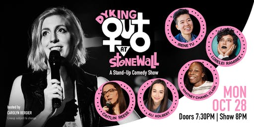Dyking Out at Stonewall: A Stand-up Comedy Show (October Edition)