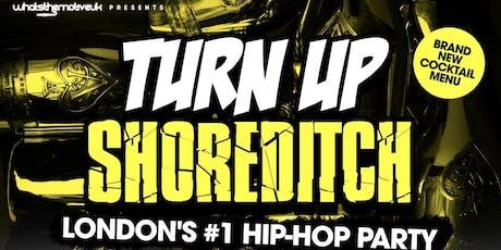 TURN UP SHOREDITCH - Hip-Hop, Trap & Bashment tickets
