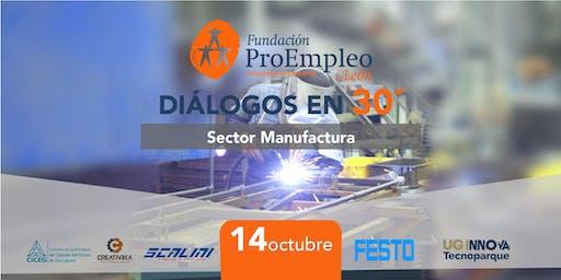Diálogos en 30´ sector manufactura