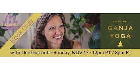 Ellementa Online Book Club Presents: Ganja Yoga with Dee Dussault tickets