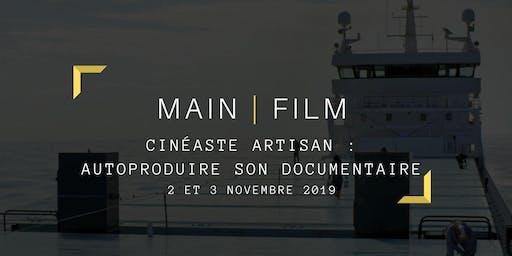 Cinéaste artisan : autoproduire son documentaire